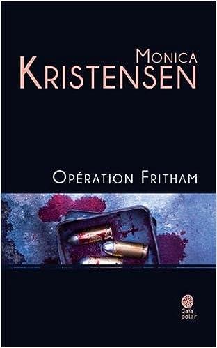Opération Fritham - Monica Kristensen