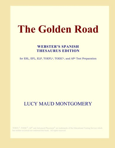 Read Online The Golden Road (Webster's Spanish Thesaurus Edition) PDF