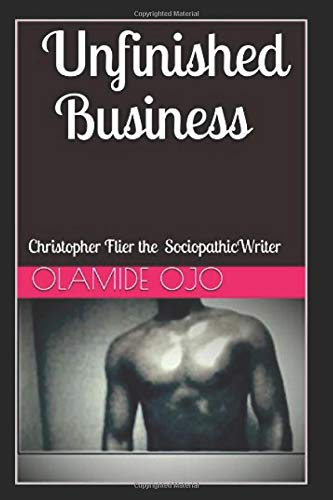 Unfinished Business: Christopher Flier the Writer (Volume 1) PDF