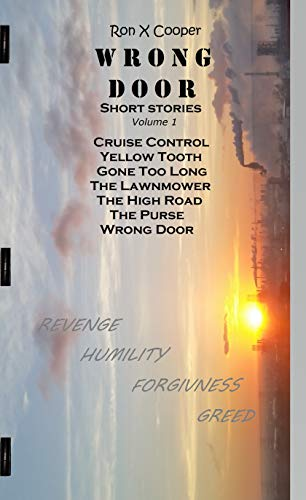- Wrong Door: Short Stories of Revenge, Humility, Forgiveness and Greed.