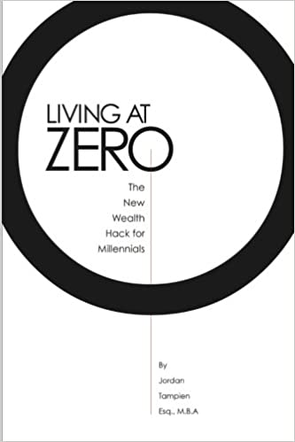 Book Living At Zero: The New Wealth Hack for Millennials