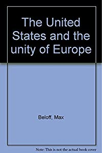 Hardcover The United States and the Unity of Europe Book