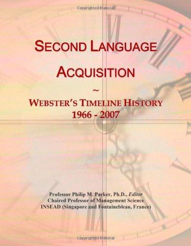 Second Language Acquisition: Webster's Timeline History, 1966 - 2007