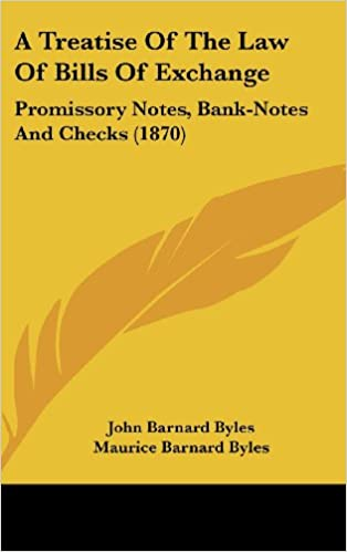 Ebook-Foren herunterladen A Treatise Of The Law Of Bills Of Exchange: Promissory Notes, Bank-Notes And Checks (1870) PDF