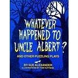 Whatever Happened to Uncle Albert?, Sue Alexander, 0395291046