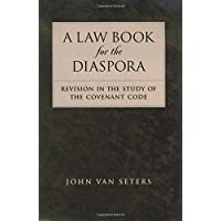A Law Book for the Diaspora: Revision in the Study of the Covenant Code