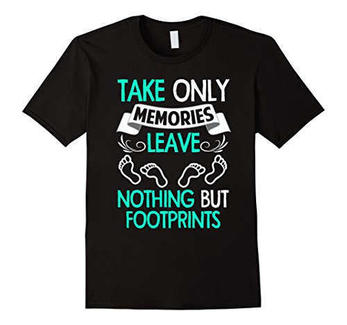 Mens Take only Memories Leave Nothing But Footprints T-Shirt Small Black Leave Nothing T-shirt