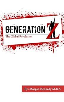 GENERATION Z | The Global Revolution by [Kennedy, Morgan]