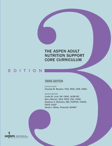 The ASPEN Adult Nutrition Support Core Curriculum