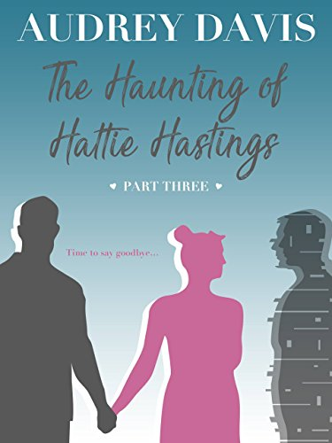 The Haunting of Hattie Hastings Part Three ()