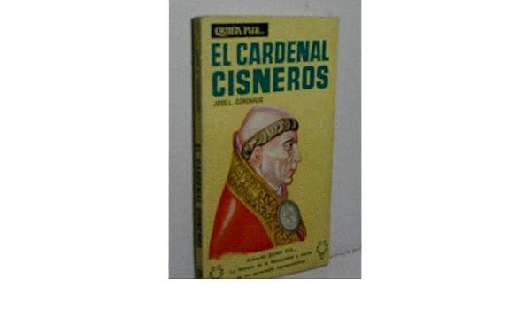 El cardenal Cisneros: Amazon.es: José Lucas Coronado: Libros