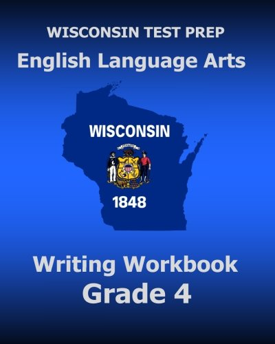 WISCONSIN TEST PREP English Language Arts Writing Workbook Grade 4