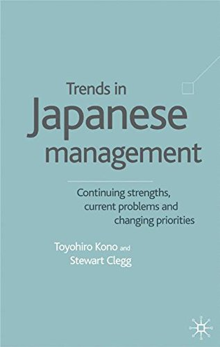 Trends in Japanese Management: Continuing Strengths, Current Problems and Changing Priorities