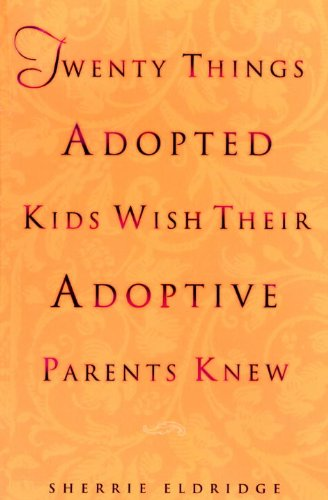 Download Twenty Things Adopted Kids Wish Their Adoptive Parents Knew Pdf