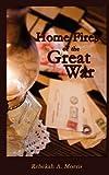 Home Fires of the Great War, Rebekah Morris, 1469972883