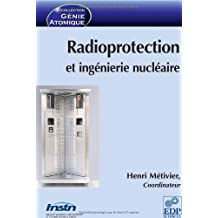 RADIOPROTECTION ET INGÉNIERIE NUCLEAIRE