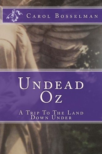 Read Online Undead Oz: A Trip To The Land Down Under pdf epub