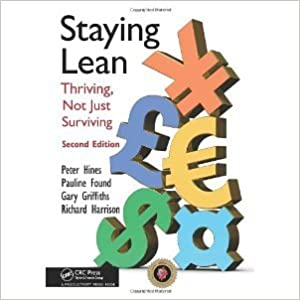 Book Staying Lean: Thriving, Not Just Surviving, Second Edition [2011] 2 Ed. Peter Hines, Pauline Found, Gary Griffiths, Richard Harrison