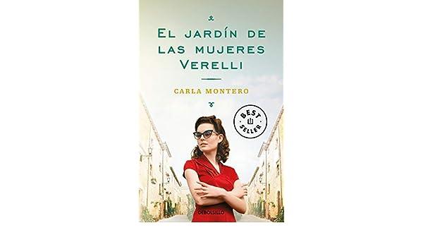 El jardín de las mujeres Verelli (Best Seller): Amazon.es: Montero, Carla: Libros