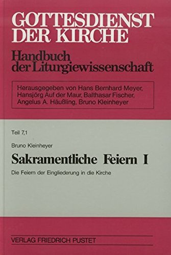 gottesdienst-der-kirche-handbuch-der-liturgiewissenschaft-gottesdienst-der-kirche-tl-7-1-sakramentliche-feiern-handbcher