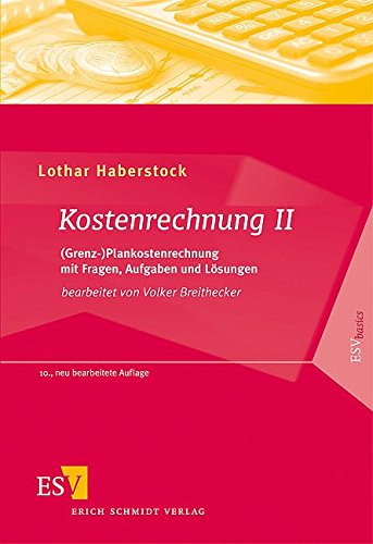 Kostenrechnung II: (Grenz-)Plankostenrechnung mit Fragen, Aufgaben und Lösungen (ESVbasics) Taschenbuch – 27. März 2008 Prof. Dr. Lothar Haberstock Prof. Dr. Volker Breithecker 3503100288 Betriebswirtschaft