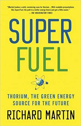 :TXT: SuperFuel: Thorium, The Green Energy Source For The Future (MacSci). verano Standard spends reunira Today