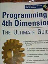 Title: Programming 4th Dimension The ultimate guide