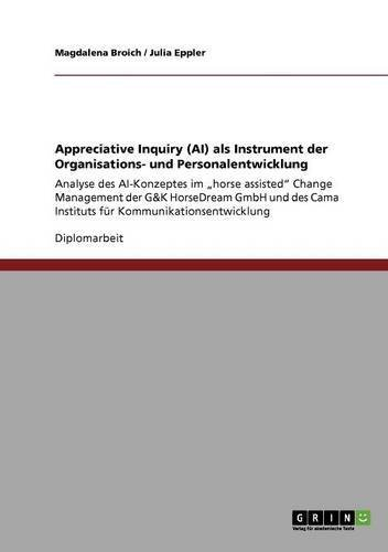 Appreciative Inquiry (AI) als Instrument der Organisations- und Personalentwicklung (German Edition)
