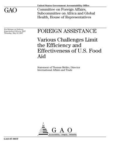 Foreign Assistance: Various Challenges Limit the Efficiency and Effectiveness of U.S. Food Aid
