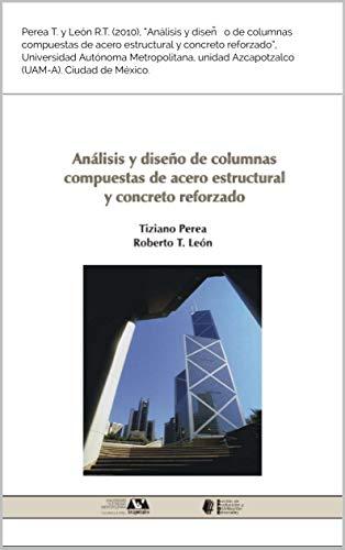 Análisis y diseño de columnas compuestas de acero estructural y concreto reforzado