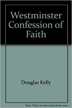 Book The Westminster Confession of Faith: An Authentic Modern Version