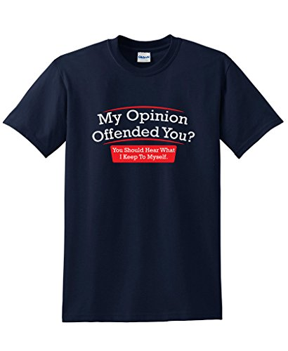 My Opinion Offended You Hear Novelty Mens Funny Sarcastic T-Shirt L Navy