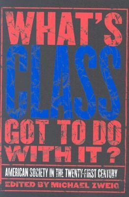 [(What's Class Got to Do with It?: American Society in the Twenty-first Century )] [Author: Michael Zweig] [Apr-2004] pdf epub