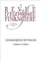 Les banques centrales: Crises et défis (Revue d'économie financière) (French Edition)