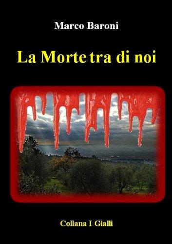 La morte tra di noi (I Gialli) (Italian Edition)