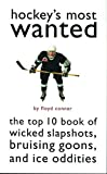 Hockey's Most Wanted: The Top 10 Book of Wicked Slapshots, Bruising Goons and Ice Oddities by Floyd D. Conner (2002-10-01)
