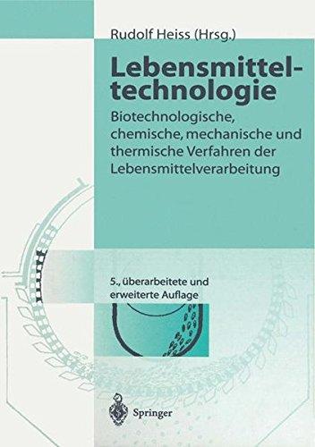 Lebensmitteltechnologie: Biotechnologische, chemische, mechanische und thermische Verfahren der Lebensmittelverarbeitung
