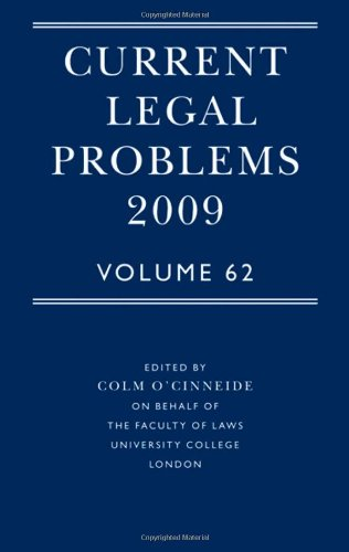 Current Legal Problems 2009: Volume 62 (Current Legal Publications)