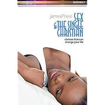 Sex & The Single Christian (PraiseNet Essentials Book 5)