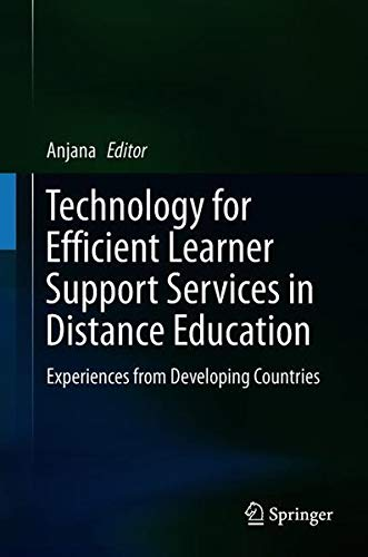 Technology for Efficient Learner Support Services in Distance Education: Experiences from Developing Countries