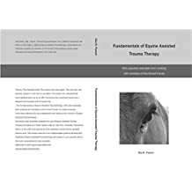 The Fundamentals of Equine Assisted Trauma Therapy: With practical examples from working with members of the Armed Forces