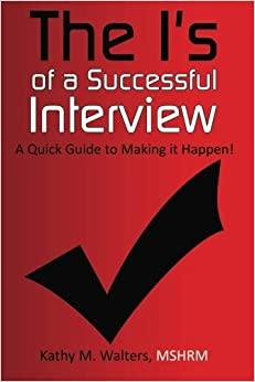 Book The I's of a Successful Interview, A Quick Guide to Making it Happen!