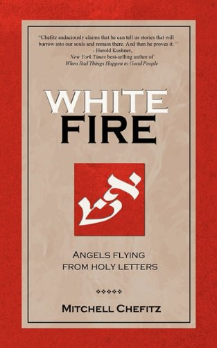 Download White Fire: Angels Flying from Holy Letters pdf epub