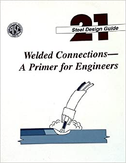 Sc Design Stoelen.Design Guide 21 Welded Connections A Primer For Engineers 2006