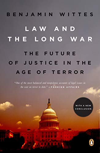 Law and the Long War: The Future of Justice in the Age of...