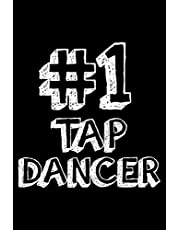 #1 Tap Dancer: 6x9 Notebook, Ruled, Tap Dance Choreography Journal, Dance Training Log Book, Daily Planner, Organizer, Diary, Valentines Day Notebook