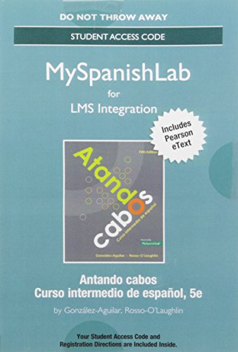 LMS Integration: MyLab Spanish with Pearson eText -- Standalone Access Card -- for Atando cabos: curso intermedio de español (5th Edition)