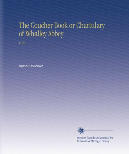 The Coucher Book or Chartulary of Whalley Abbey: V. 20