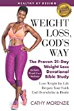 Healthy by Design: Weight Loss, God s Way: The Proven 21-Day Weight Loss Devotional Bible Study - Lose Weight for Life, Deepen Your Faith, End Overwhelm & Doubt