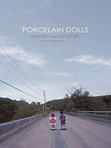 Not Porcelain - Porcelain Dolls : The Stacy Moody Story